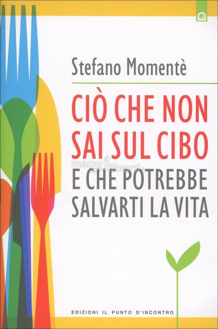 cio-che-non-sai-sul-cibo-che-potrebbe-salvarti-la-vita-libro-89919[1]